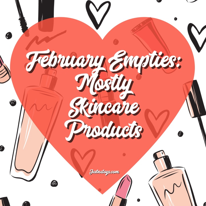 February Empties – Mostly Skincare Products