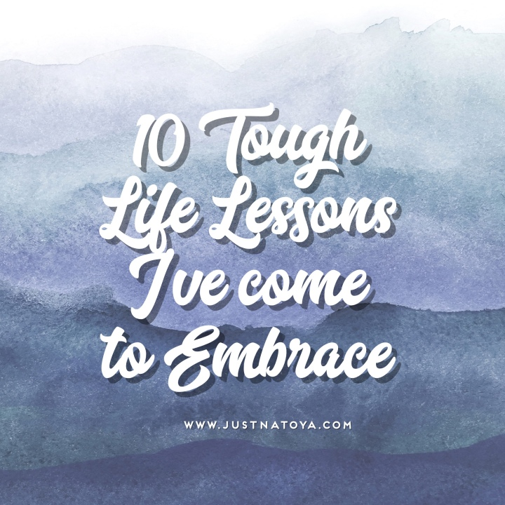 10 Tough Life Lessons I've Come to Embrace.