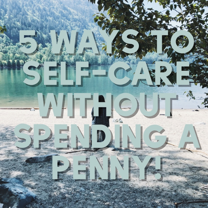 5 ways to self-care without spending a penny!