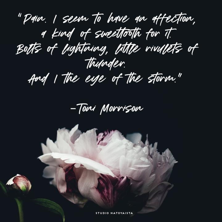 Flowers, Flora,Toni morrison, quotes, Toni morrison quotes, positive quotes, uplifting quotes,photography, art quotes, novelist, just antoya, studio natoyaista, natoyaista, natoya ellis,
