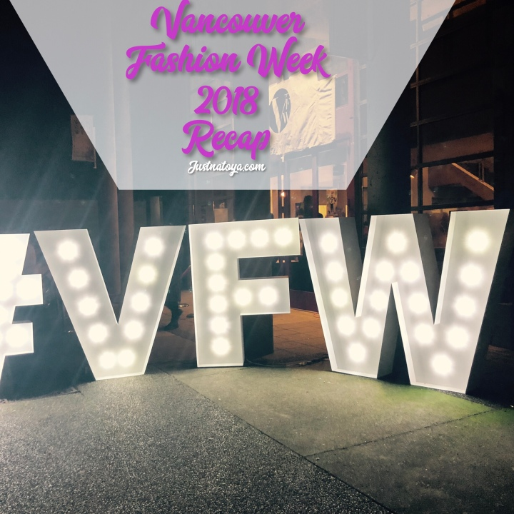 Vancouver Fashion Week- Fall Winter 2018Recap.
