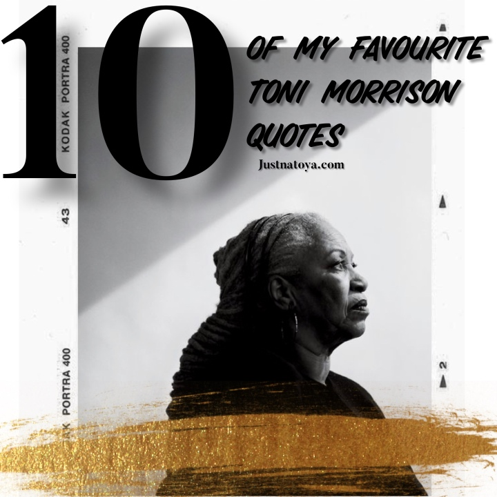 10 Of My Favourite Toni Morrison Quotes