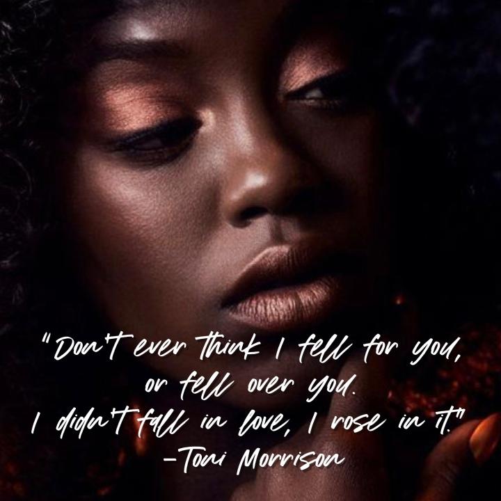 Toni morrison, quotes, Toni morrison quotes, positive quotes, uplifting quotes,photography, art quotes, novelist, just antoya, studio natoyaista, natoyaista, natoya ellis, black woman, black beauty