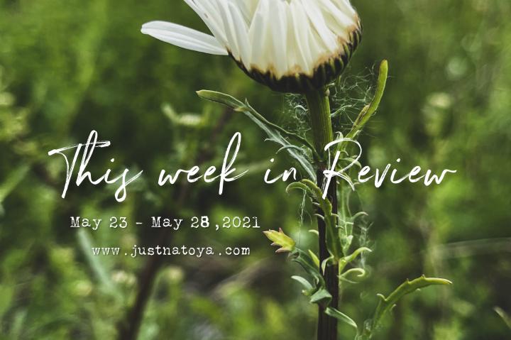 This Week: May 23 – May 28,2021